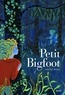 Jennifer Weiner - Petit Bigfoot.
