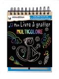 Jennifer Wilderich-Lang - Mon livre à gratter multicolore.