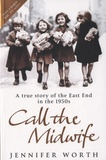 Jennifer Worth - Call the Midwife - A True Story of the East End in the 1950s.