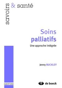 Jenny Buckley - Soins palliatifs - Une approche globale.
