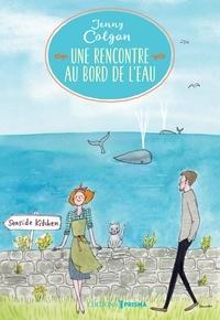 Jenny Colgan - Au bord de l'eau  : Une rencontre au bord de l'eau.