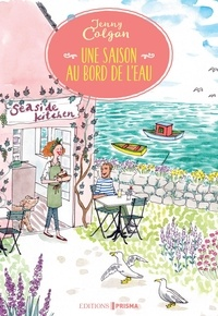 Jenny Colgan - Au bord de l'eau  : Une saison au bord de l'eau.