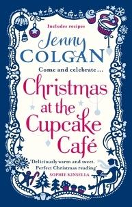 Jenny Colgan - Christmas at the Cupcake Café.