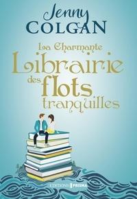 Jenny Colgan - La charmante librairie des flots tranquilles.