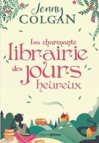 Jenny Colgan - La charmante librairie des jours heureux.