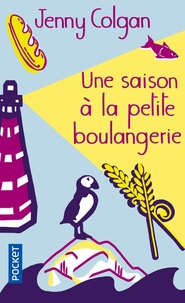 Jenny Colgan - La petite boulangerie  : Une saison à la petite boulangerie.