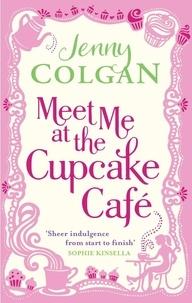 Jenny Colgan - Meet Me at the Cupcake Café.