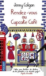 Jenny Colgan - Rendez-vous au Cupcake Café.
