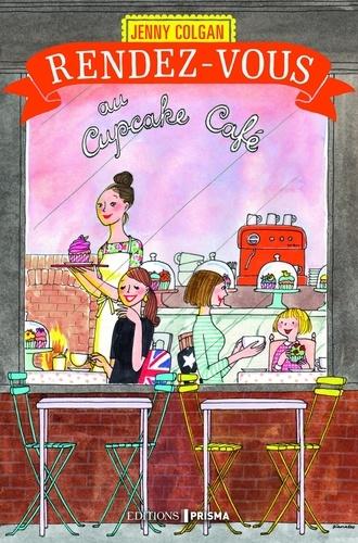 Rendez-vous au Cupcake Café - Jenny Colgan, Anne Rémond - Format ePub - 9782810420759 - 13,99 €