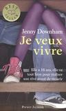 Jenny Downham - Je veux vivre.