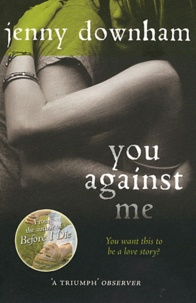 Jenny Downham - You Against Me.
