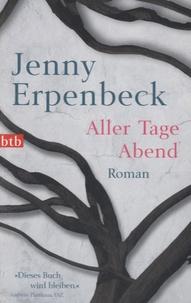 Jenny Erpenbeck - Aller Tage Abend.