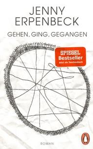 Jenny Erpenbeck - Gehen, Ging, Gegangen.