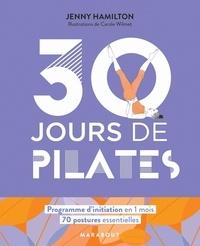 Jenny Hamilton et Carole Wilmet - 30 jours de pilates.
