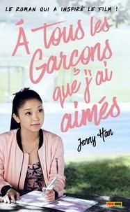 Jenny Han - Les Amours de Lara Jean T01 - À tous les garçons que j'ai aimés....