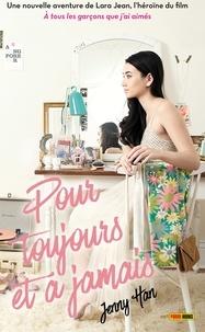 Jenny Han - Les Amours de Lara Jean T03 - Pour toujours et à jamais.