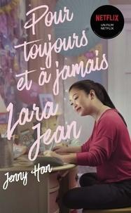 Jenny Han - Les amours de Lara Jean Tome 3 : Pour toujours et à jamais.