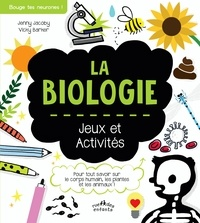 Jenny Jacoby et Vicky Barker - La biologie - Jeux et activités.