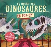 Jenny Jacoby et Mike Love - Le musée des dinosaures... en pop up ! - Avec 5 squelettes en pop-up à construire !.
