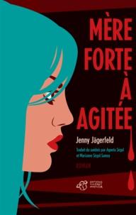 Jenny Jägerfeld - Mère forte à agitée.
