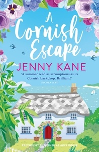 Jenny Kane - A Cornish Escape - The perfect, feel-good summer read.