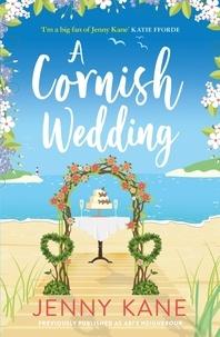 Jenny Kane - A Cornish Wedding - a heart-warming and uplifting summer romance.