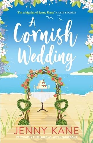 A Cornish Wedding. a heart-warming and uplifting summer romance