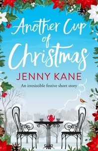 Jenny Kane - Another Cup of Christmas - a wonderfully festive, feel-good short story.