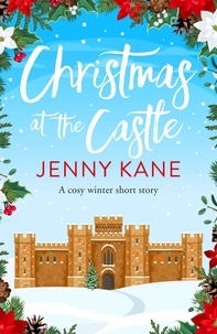 Jenny Kane - Christmas at the Castle - a feel-good festive short story to curl up with this Christmas.