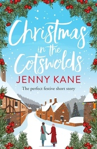 Jenny Kane - Christmas in the Cotswolds - a feel-good festive romance to warm your heart.