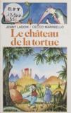Jenny Ladoix - Le Château de la tortue.