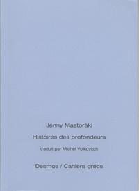 Jenny Mastoràki - Histoire des profondeurs - Edition bilingue français-grec.