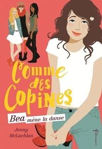 Jenny McLachlan - Comme des copines Tome 1 : Béa mène la danse.