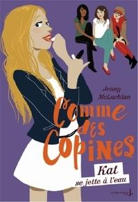 Jenny McLachlan - Comme des copines Tome 3 : Kat se jette à l'eau.