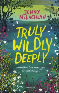 Jenny McLachlan - Truly, Wildly, Deeply.