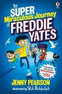 Jenny Pearson et Rob Biddulph - The super-miraculous journey of Freddie Yates.