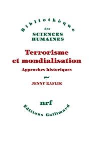 Jenny Raflik - Terrorisme et mondialisation - Approches historiques.
