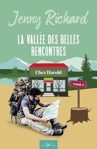 Jenny Richard - La vallée des belles rencontres Tome 2 : Chez Harold.