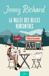 Jenny Richard - La vallée des belles rencontres - Tome 1, Chez Léonie.