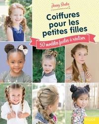 Jenny Strebe - Coiffures pour les petites filles - 50 modèles faciles à réaliser.
