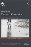 Jenny Thatcher et Nicola Ingram - Bourdieu : The Next Generation - The Development of Bourdieu's Intellectual Heritage in Contemporary UK Sociology.