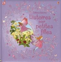 Jenny Tyler et Lesley Sims - Histoires pour petites filles.