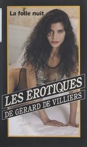 Jenny Valdor et Gérard de Villiers - La folle nuit.