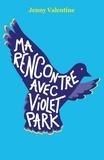 Jenny Valentine - Ma rencontre avec Violet Park.