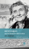 Jens Andersen - Astrid Lindgren, une Fifi Brindacier dans le siècle.