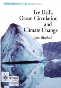 Jens Bischof - Ice Drift, Ocean Circulation and Climate Change.