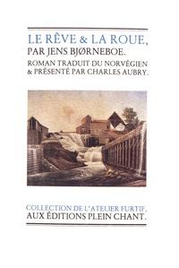 Jens Bjorneboe - Le rêve & la roue.