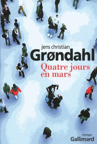Jens Christian Grondahl - Quatre jours en mars.