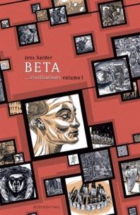 Jens Harder - Beta... civilisations - Volume 1.