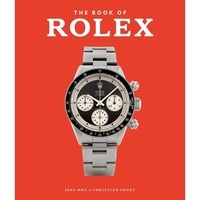 Jens Hoy et Christian Frost - The book of Rolex.
